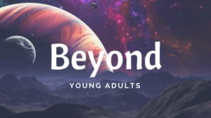 Beyond Young Adults Ministry – Bailey Robinson