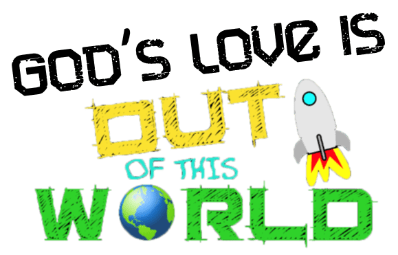 God's Love Is Out Of This World Series Worship Series